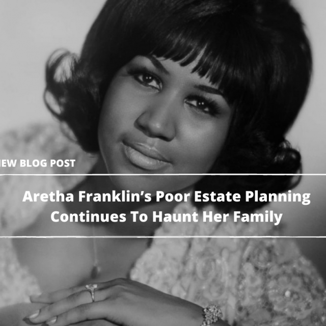 2021.04.30-PFL-Almost-Three-Years-After-Her-Death-Aretha-Franklin's-Poor-Estate-Planning-Continues-To-Haunt-Her-Family
