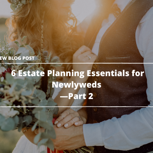 2021.05.28-PFL-Just-Married-6-Estate-Planning-Essentials-for-Newlyweds—Part-2