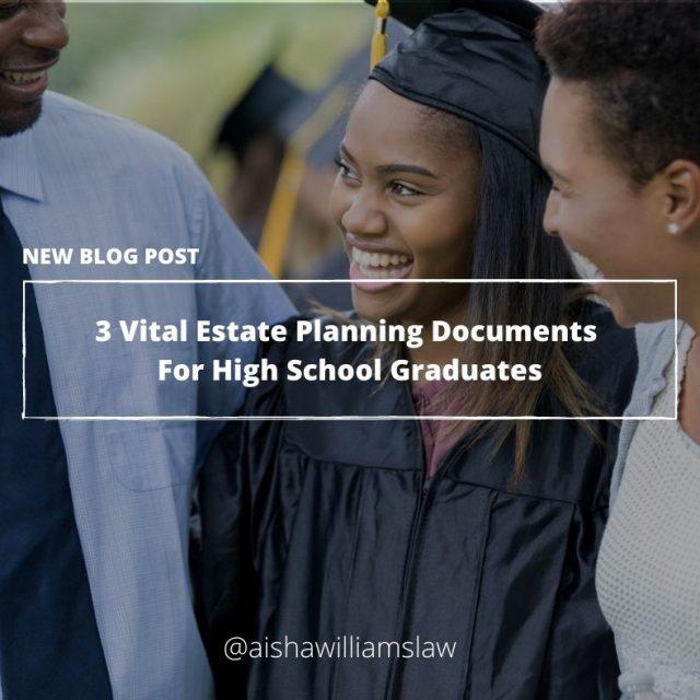 Copy of 3 Vital Estate Planning Documents For High School Graduates